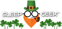 Happy Saint Patty's - Sleep Geek 3.0